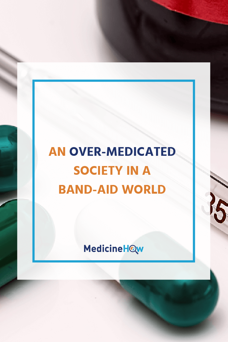 There's no denying it. We live in an over-medicated society, a world where we look into the medicine cupboard to find the cure at the first hint of sickness or pain. Sounds bleak? Read more about it and what we can do here!