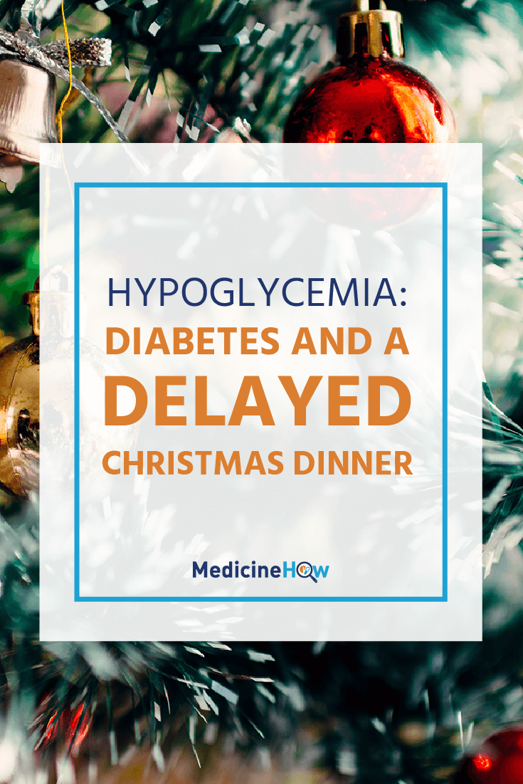 One family Christmas, the last family to arrive were a little too late. And my grandfather refused to have a bite to eat until all the family was together, even though he'd already given himself the insulin injection dor diabetes. What did this mean for my grandfather? Hypoglycemia. Click through to read the whole story!