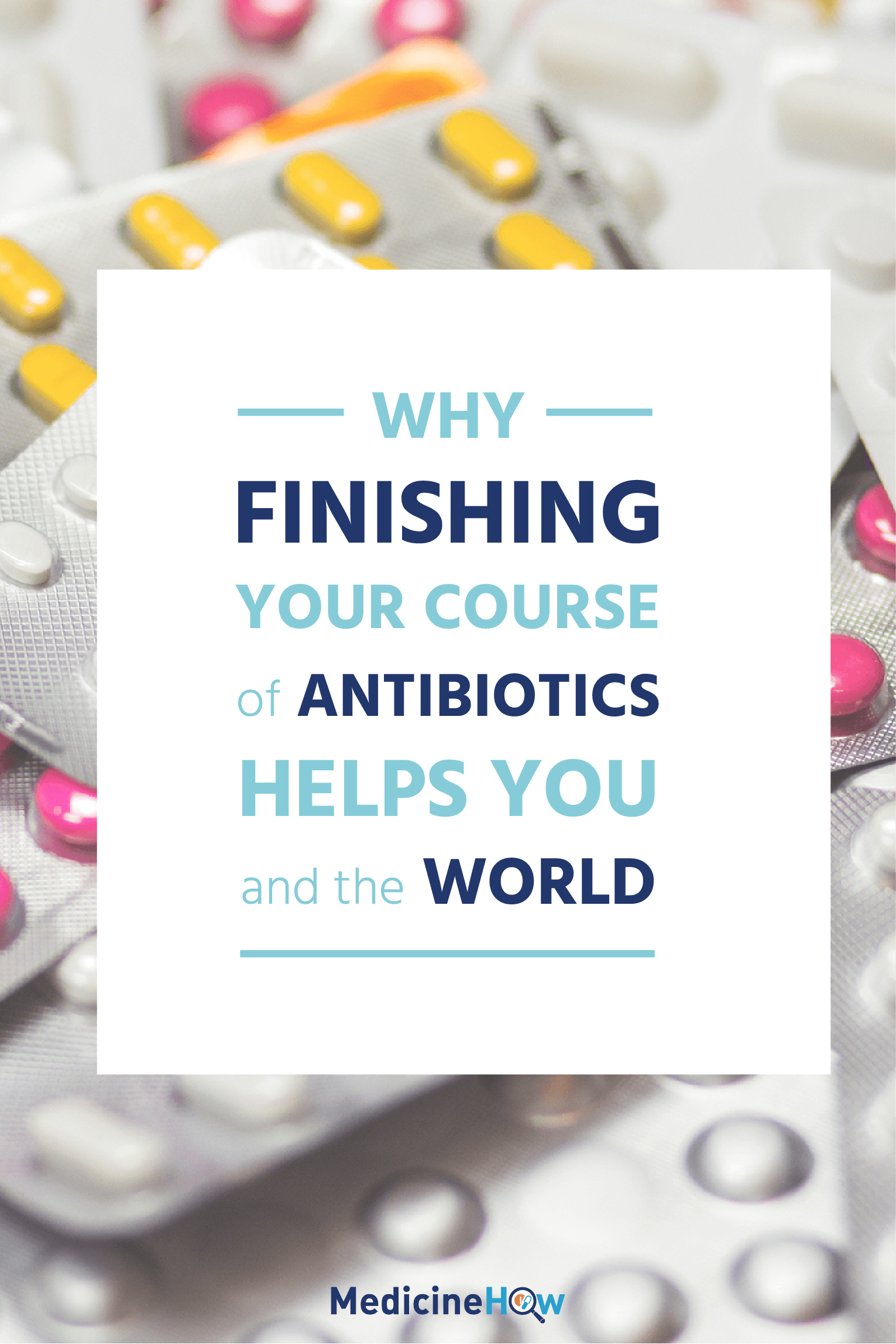Why you should finish the course of antibiotics | Have you ever wondered just why we are told to finish the course of antibiotics? Turns out there is a valid reason, more than one in fact. Click through to read more about why.