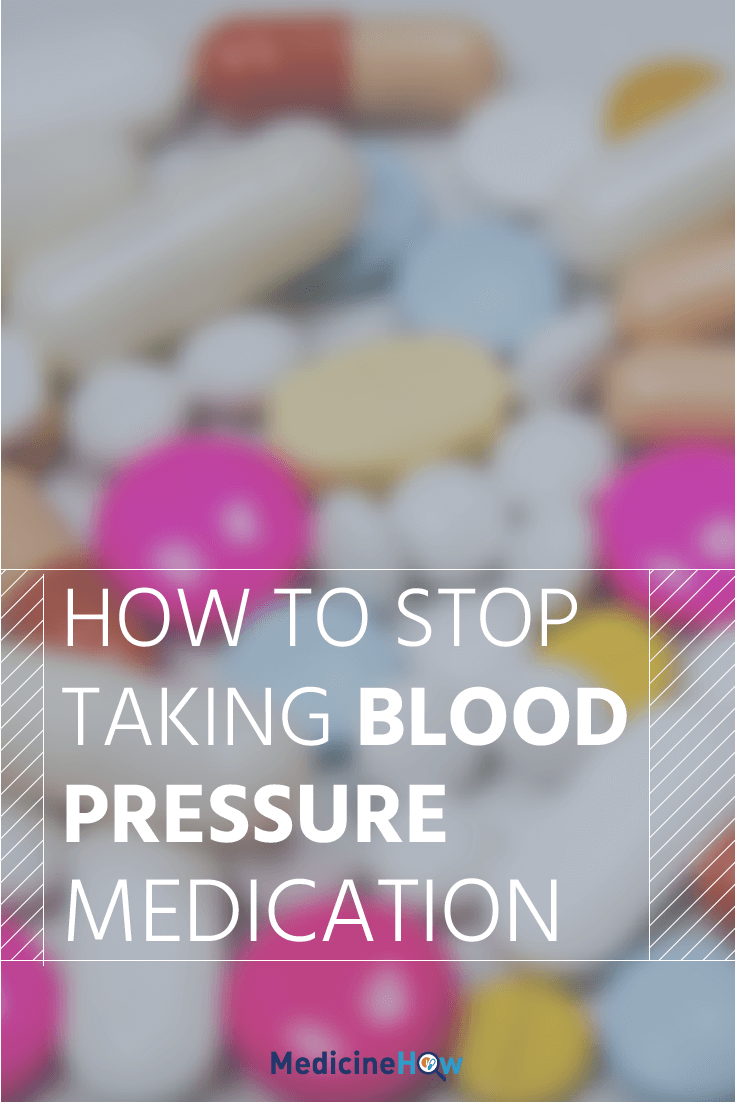 How to Stop Taking Blood Pressure Medication