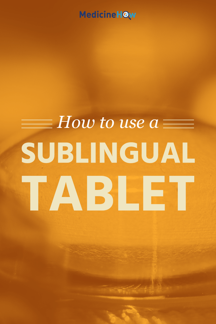 How to Use a Sublingual Tablet