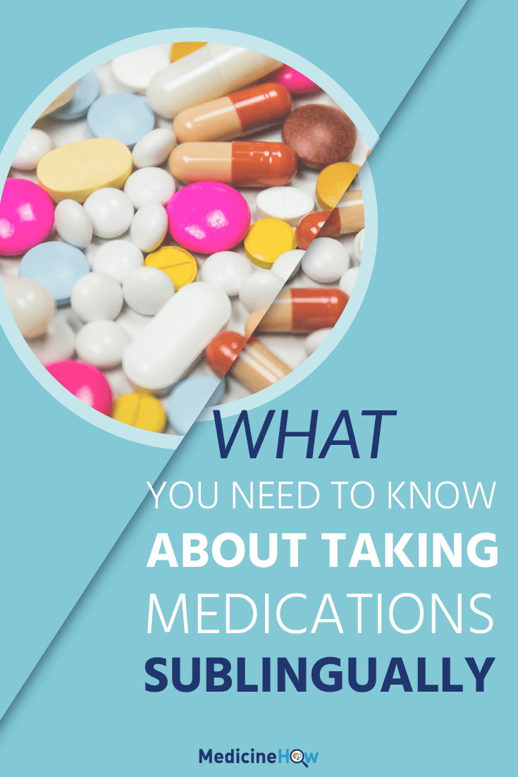 What you need to know about taking medications sublingually.