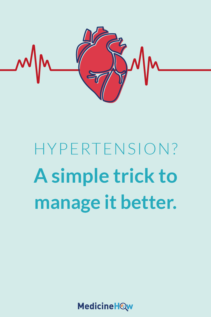 Hypertension? A simple trick to manage it better.