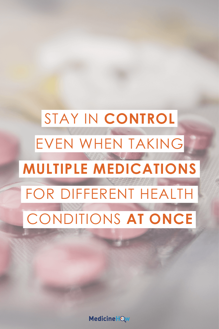 Stay in control even when taking multiple medications for different health conditions at once.