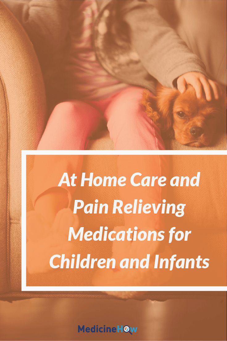 At Home Care and Pain Relieving Medications for Children and Infants