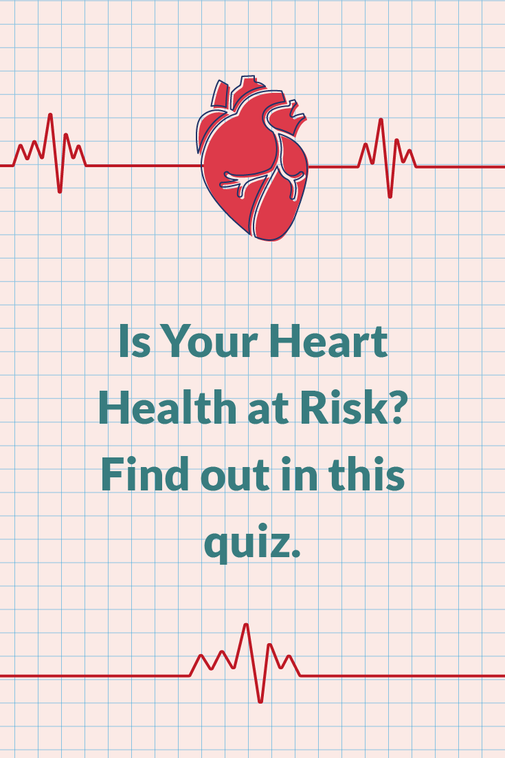 Is Your Heart Health at Risk? Find out in this quiz.