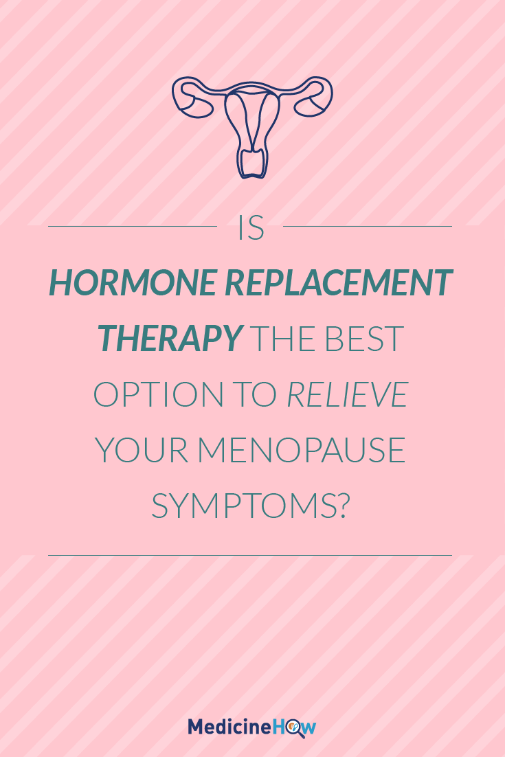 Is hormone replacement therapy the best option to relieve your menopause symptoms?