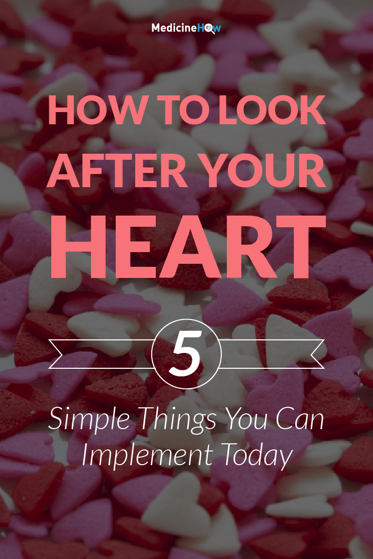 How to Look After Your Heart | 5 Simple Things You Can Implement Today