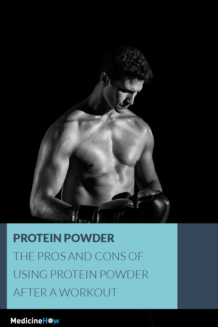 Protein Powder: The Pros and Cons of Using Protein Powder After a Workout