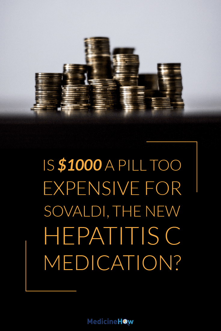 Is $1000 a pill too expensive for Sovaldi, the new Hepatitis C medication?