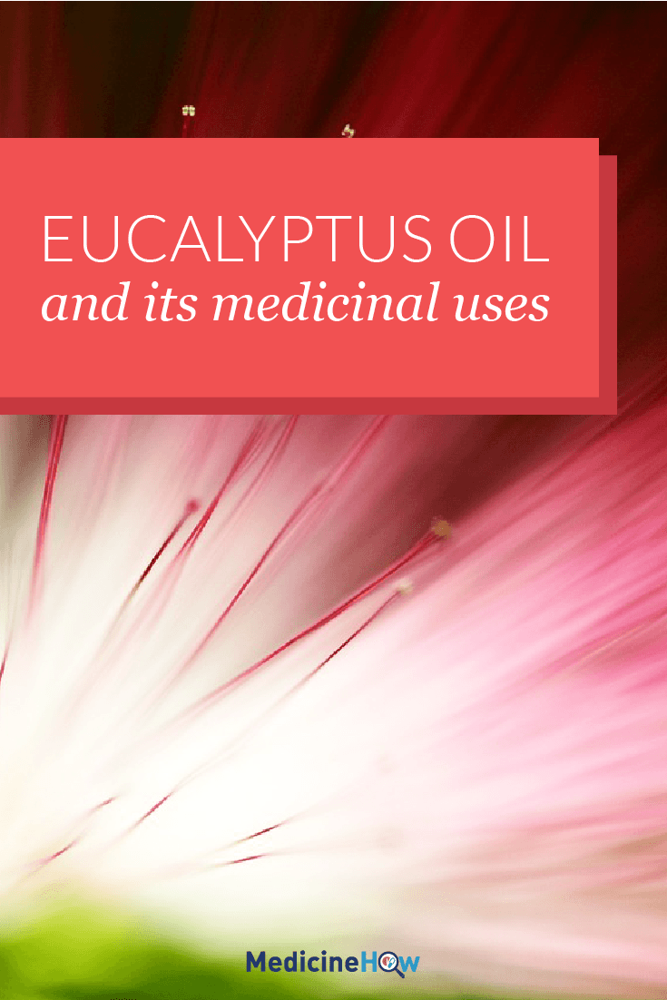 Eucalyptus Oil and its medicinal uses
