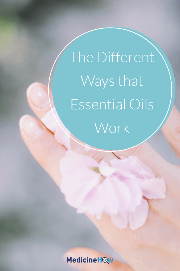 The Different Ways that Essential Oils Work