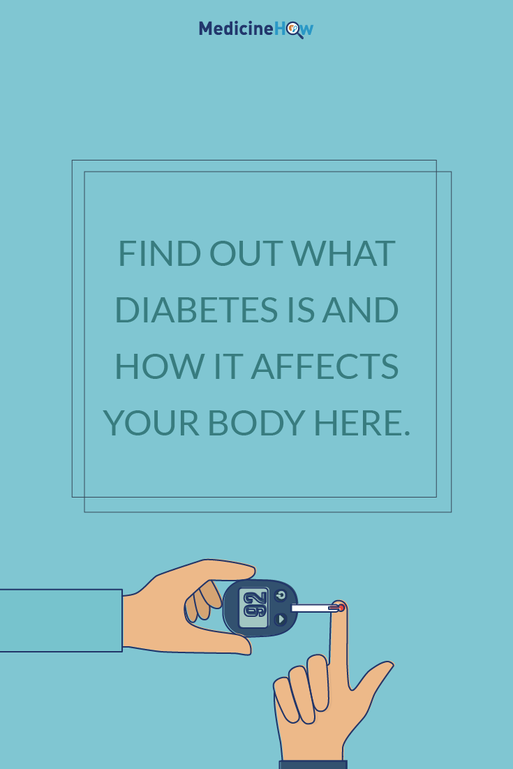 Find out what diabetes is and how it affects your body here.