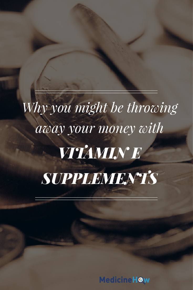 Why you might be throwing away your money with vitamin E supplements